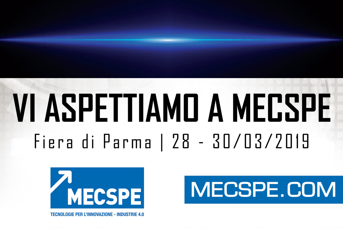 MECSPE - March 28/30, 2019 Fiera di Parma